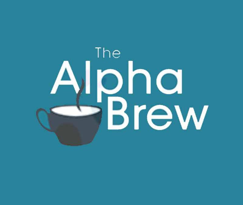 Pouring You a Second Cup of The Alpha Brew